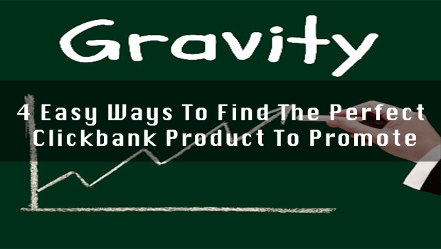 4 Easy Ways To Find The Perfect Clickbank Product To Promote