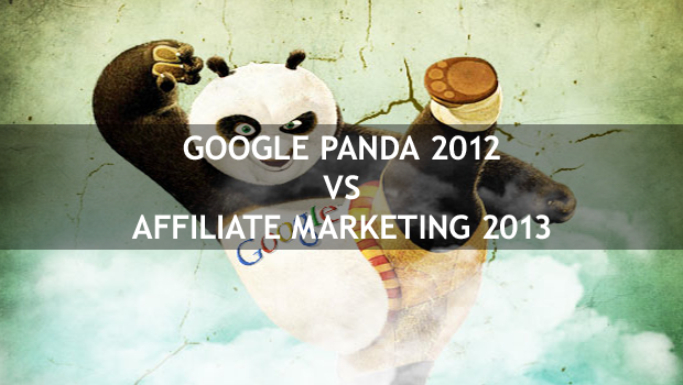 Google Panda 2012 VS Affiliate Marketing 2013