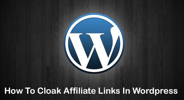 How To Cloak Affiliate Links In Wordpress